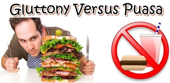 Gluttony Versus Puasa